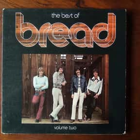 Bread is listed (or ranked) 13 on the list The Best Bands That Are Named After Foods