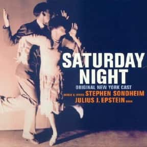 Saturday Night is listed (or ranked) 16 on the list Stephen Sondheim Plays List