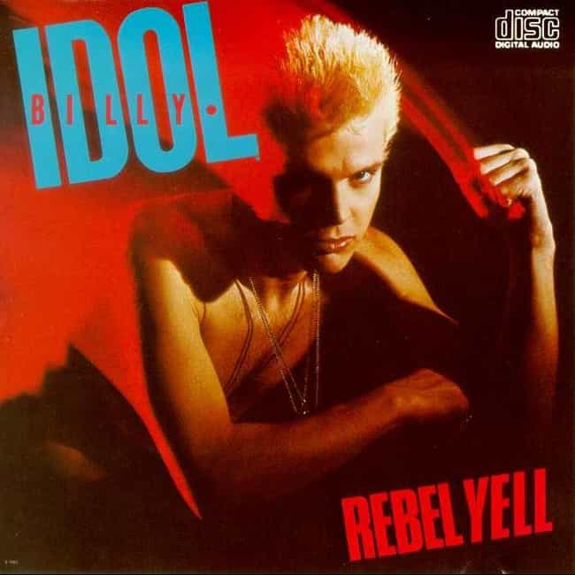 Rebel Yell is listed (or ranked) 1 on the list The Best Billy Idol Albums of All Time