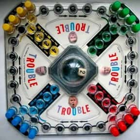 Trouble is listed (or ranked) 6 on the list The Best Board Games for Kids 7-12