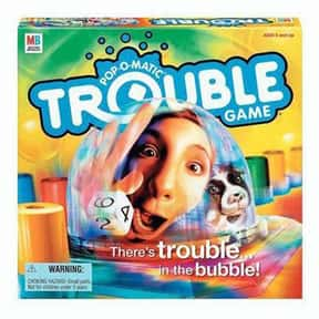 Trouble is listed (or ranked) 11 on the list The Best Board Games For Kids