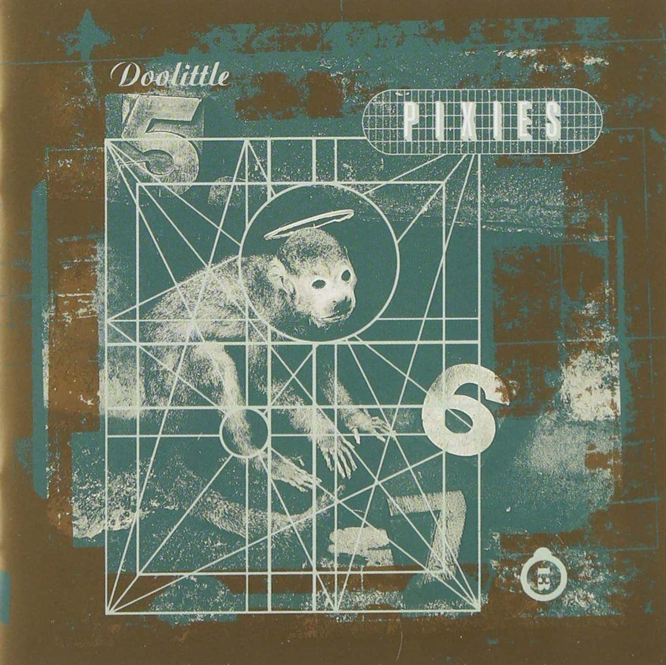 Doolittle is listed (or ranked) 1 on the list The Best Pixies Albums of All-Time