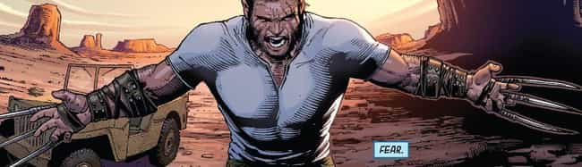 Wolverine is listed (or ranked) 3 on the list The 12 Most Indestructible Comic Book Characters