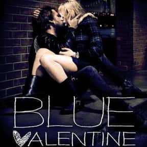 Blue Valentine is listed (or ranked) 17 on the list The Saddest Romance Movies That Will Make You Cry