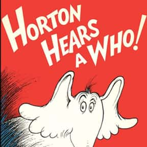 Horton Hears a Who! is listed (or ranked) 6 on the list The Best Dr. Seuss Books