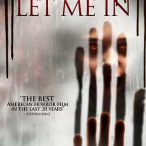 Let Me In is listed (or ranked) 18 on the list Horror Movies with the Most Satisfying Endings