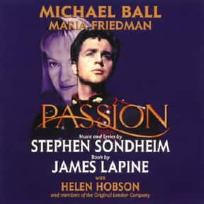 Passion is listed (or ranked) 14 on the list Stephen Sondheim Plays List