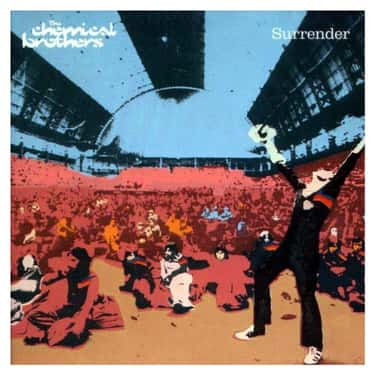 Surrender is listed (or ranked) 2 on the list The Best Chemical Brothers Albums of All Time