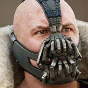 Bane is listed (or ranked) 5 on the list The Greatest Movie Villains Of All Time