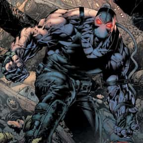 Bane is listed (or ranked) 7 on the list The Greatest Villains In DC Comics, Ranked