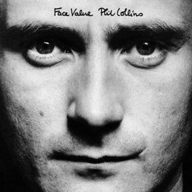 Face Value is listed (or ranked) 2 on the list The Best Phil Collins Albums of All Time