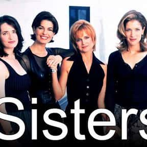 Sisters is listed (or ranked) 25 on the list The Best Drama Shows About Families, Ranked