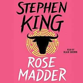 Rose Madder is listed (or ranked) 22 on the list The Best Stephen King Audiobooks