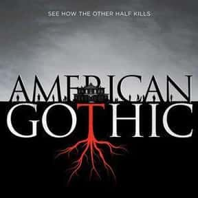 American Gothic is listed (or ranked) 24 on the list Great TV Shows That Are Totally Surreal And Bizarre