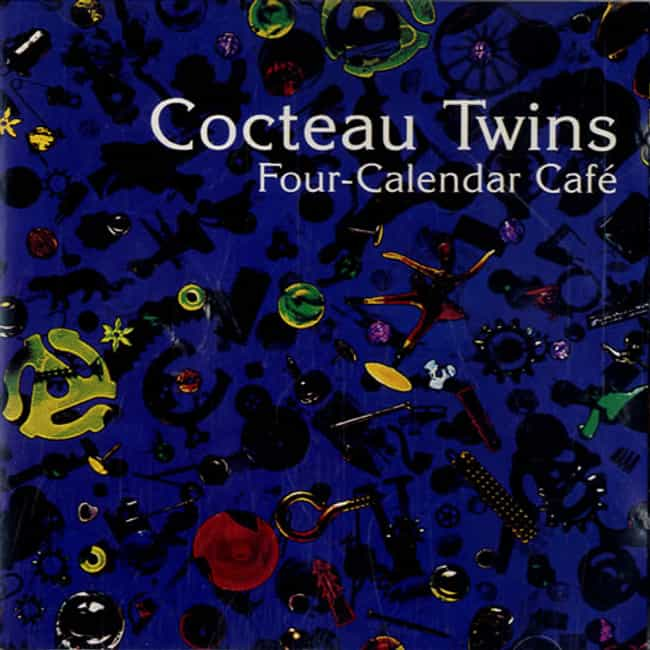 Four-Calendar Café... is listed (or ranked) 6 on the list The Best Cocteau Twins Albums of All Time