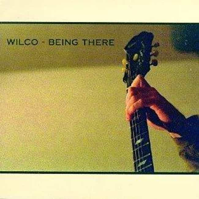 Being There is listed (or ranked) 3 on the list The Best Wilco Albums of All Time