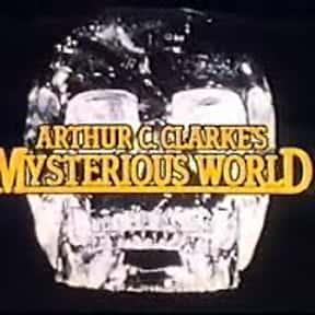 Arthur C. Clarke's Mysterious  is listed (or ranked) 19 on the list The Best Cryptozoology TV Shows