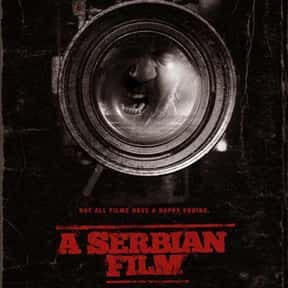 A Serbian Film is listed (or ranked) 9 on the list The Best Movies You Never Want to Watch Again