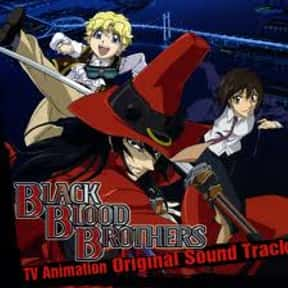 Black Blood Brothers is listed (or ranked) 12 on the list The Best Anime Like Blood+