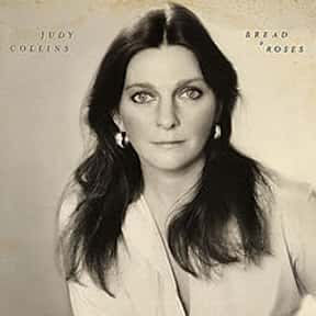 Bread and Roses is listed (or ranked) 14 on the list The Best Judy Collins Albums of All Time