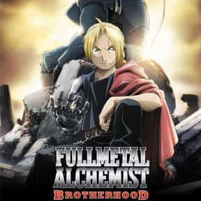 Fullmetal Alchemist: Brotherho is listed (or ranked) 5 on the list The Best Anime Series of All Time