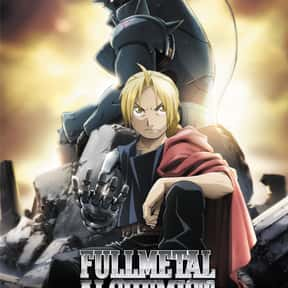 Fullmetal Alchemist: Brotherho is listed (or ranked) 7 on the list Which Anime Universe Would You Want To Live In?