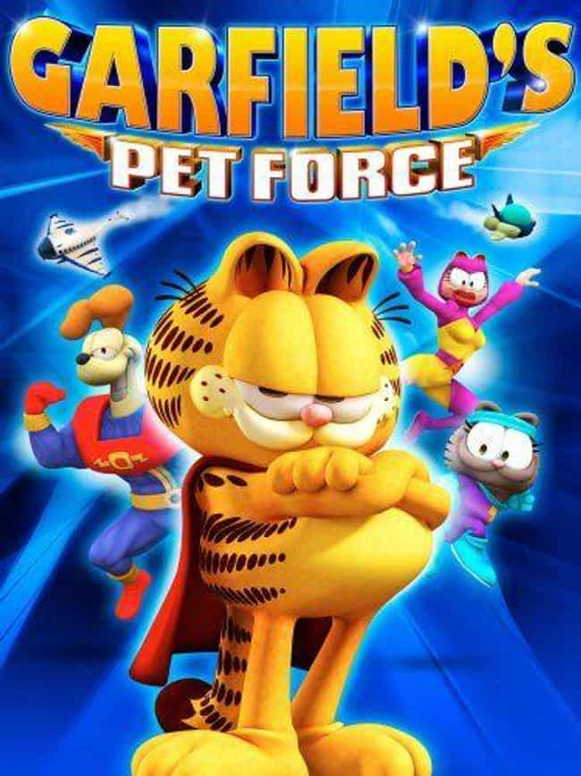 Garfield's Pet Force is listed (or ranked) 4 on the list The Best Movies and Series in the Garfield Franchise