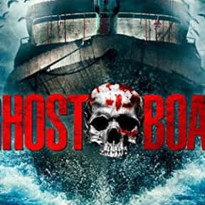 Ghostboat is listed (or ranked) 24 on the list The Scariest Ship Horror Movies Set on the Sea