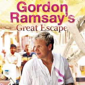 Gordon's Great Escape is listed (or ranked) 24 on the list The Best Food Travelogue TV Shows