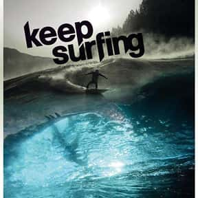 Keep Surfing is listed (or ranked) 15 on the list Catch A Wave With The Best Documentaries About Surfing