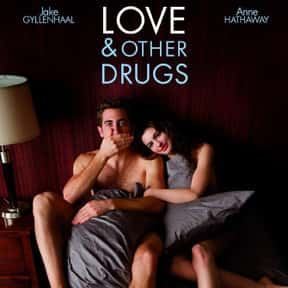 Love & Other Drugs is listed (or ranked) 7 on the list The Very Best Anne Hathaway Movies