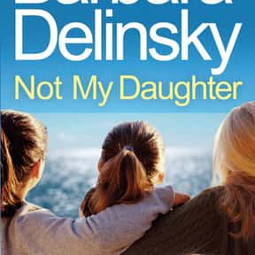 Not My Daughter is listed (or ranked) 3 on the list The Best Barbara Delinsky Books