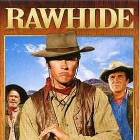 Rawhide is listed (or ranked) 5 on the list The Best Western TV Shows