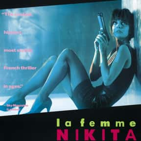 La Femme Nikita is listed (or ranked) 18 on the list Great Movies About Furious Women Out for Revenge