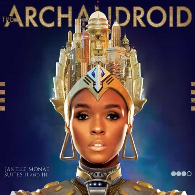 The ArchAndroid is listed (or ranked) 3 on the list The Best Janelle Monáe Albums, Ranked