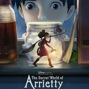 Arrietty is listed (or ranked) 18 on the list The Best Anime Movies of All Time