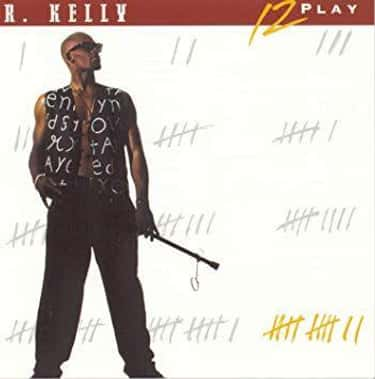 12 Play is listed (or ranked) 2 on the list The Best R. Kelly Albums of All Time