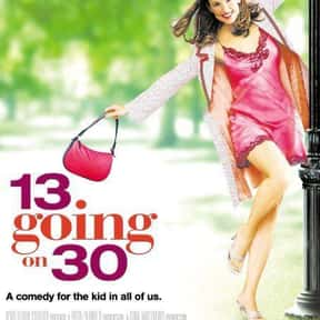 13 Going on 30 is listed (or ranked) 2 on the list 20+ Great Movies Where Characters Swap Ages or Bodies