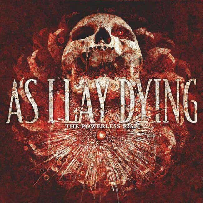 The Powerless Rise is listed (or ranked) 3 on the list The Best As I Lay Dying Albums of All-Time