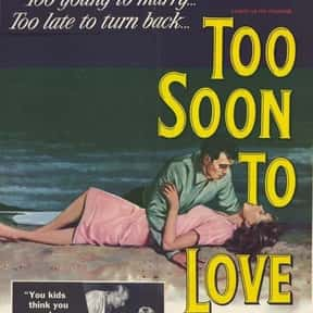 Too Soon to Love is listed (or ranked) 23 on the list The Best Teen Movies of the 1960s