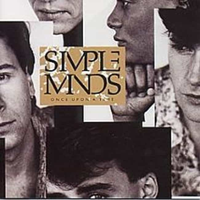Once Upon a Time is listed (or ranked) 4 on the list The Best Simple Minds Albums of All Time