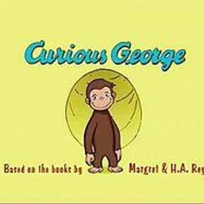 Curious George is listed (or ranked) 3 on the list The Best Children's Shows of All Time