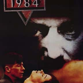 Nineteen Eighty-Four is listed (or ranked) 17 on the list The Best Movies About Surveillance and Hidden Cameras