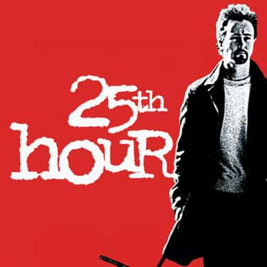 25th Hour is listed (or ranked) 2 on the list Every Movie & TV Show Written By David Benioff, Ranked