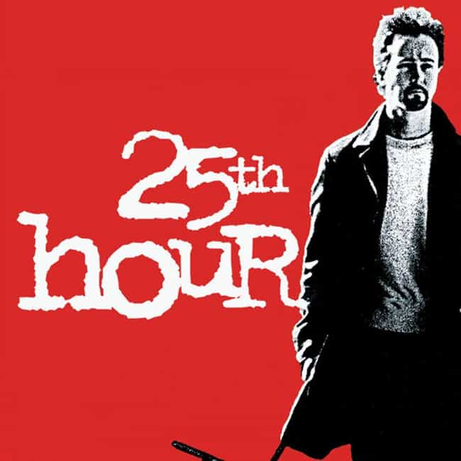 25th Hour is listed (or ranked) 1 on the list Every Movie & TV Show Written By David Benioff, Ranked