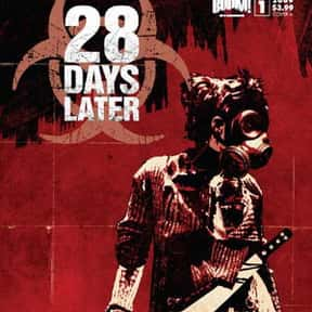 28 Days Later is listed (or ranked) 2 on the list The Best Movies About Disease Outbreaks