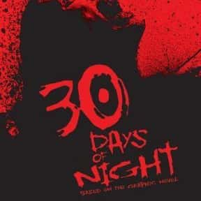 30 Days of Night is listed (or ranked) 7 on the list The Greatest Vampire Movies of All Time