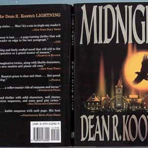 Midnight is listed (or ranked) 7 on the list The Best Dean Koontz Books of All Time