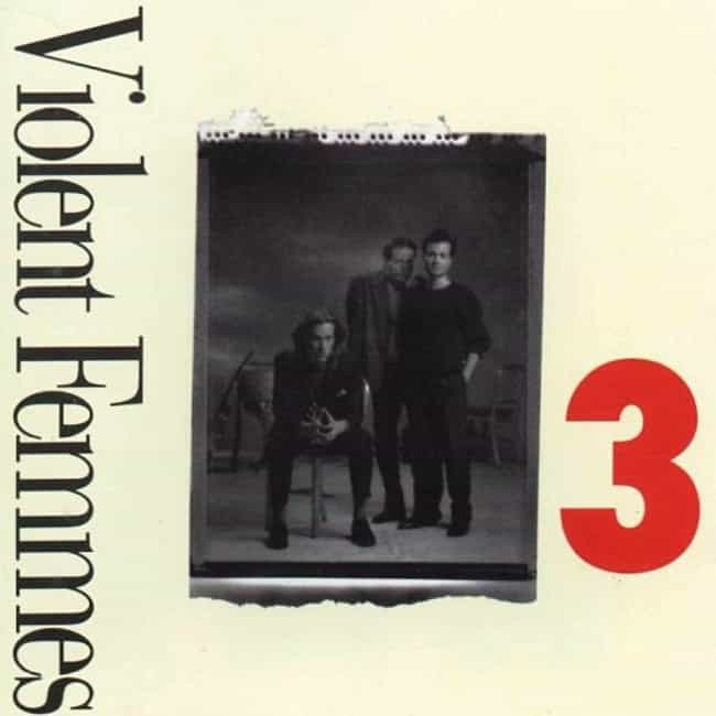 3 is listed (or ranked) 4 on the list The Best Violent Femmes Albums of All Time
