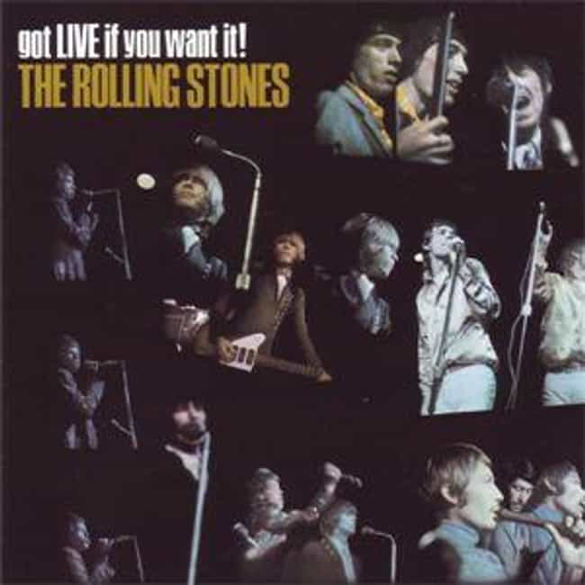 Got Live If You Want It! is listed (or ranked) 4 on the list The Best Rolling Stones Live Albums, Ranked